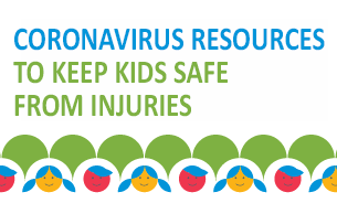 Coronavirus Resources to Keep Kids Safe from Injuries