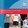 Coaching Our Kids to Fewer Injuries: A Report on Youth Sports Safety (April 2012)