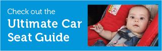 Ultimate Car Seat Guide